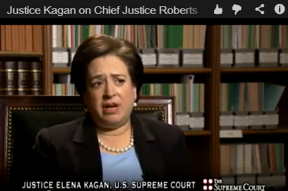 Justice Kagan on the Chief Justice