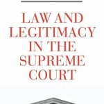 "Academic highlight: Fallon on ""Law and Legitimacy in the Supreme Court"""