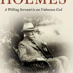 """Ask the author: Justice Oliver Wendell Holmes and """"the loneliness of original work"""""""