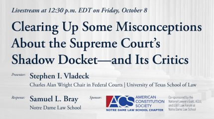 Event announcement: Clearing up some misconceptions about the supreme court's shadow docket -- and its critics